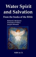 Water, Spirit and Salvation: From the books of the Bible ebook by Richard J. McQueen