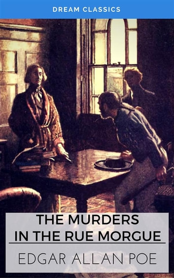 The Murders in the Rue Morgue (Dream Classics) ebook by Edgar Allan Poe,Dream Classics