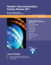 Plunkett's Telecommunications Industry Almanac 2011: : Telecommunications Industry Market Research, Statistics, Trends & Leading Companies ebook by Plunkett, Jack W.