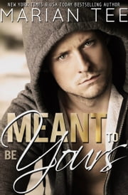 Meant to Be Yours ebook by Marian Tee