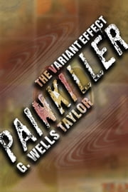 The Variant Effect: PAINKILLER ebook by G. Wells Taylor