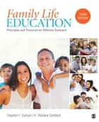 Family Life Education ebook by Dr. Stephen (Steve) F. Duncan,Dr. H. (Harold) Wallace Goddard