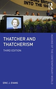 Thatcher and Thatcherism ebook by Eric J. Evans