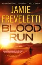 Blood Run ebook by Jamie Freveletti
