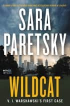 Wildcat - V. I. Warshawski's First Case ebook by Sara Paretsky