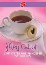 L'art d'être une princesse ebook by Meg Cabot