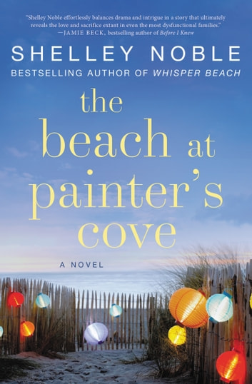 The Beach at Painter's Cove - A Novel ebook by Shelley Noble