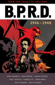 B.P.R.D: 1946-1948 ebook by Mike Mignola