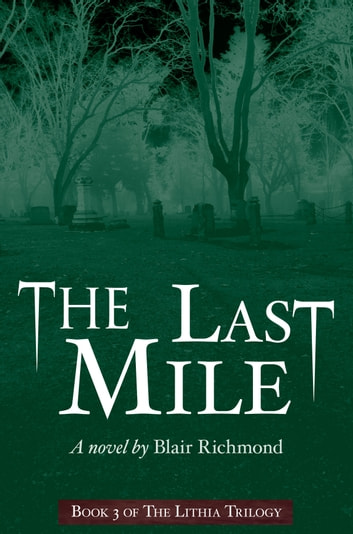 The Last Miles (The Lithia Trilogy, Book 3) ebook by Blair Richmond