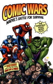 Comic Wars - Marvel's Battle For Survival ebook by Dan Raviv
