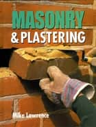 Masonry and Plastering ebook by Mike Lawrence