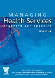 Managing Health Services - Concepts and Practice ebook by Mary G. Harris