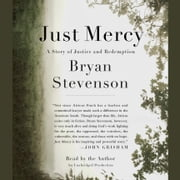Just Mercy - A Story of Justice and Redemption audiobook by Bryan Stevenson