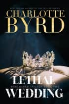 Lethal Wedding ebook by Charlotte Byrd