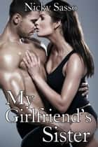 My Girlfriend's Sister ebook by Nicky Sasso