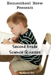 Second Grade Science Quizzes ebook by Thomas Bell