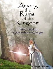 Among the Ruins of the Kingdom ebook by Douglas Hatten