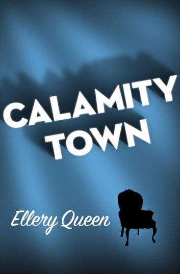 Calamity Town ebook by Ellery Queen