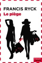 Le piège eBook by Francis Ryck