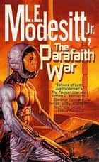 The Parafaith War ebook by L. E. Modesitt Jr.