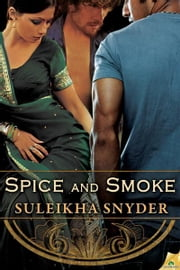 Spice and Smoke ebook by Suleikha Snyder