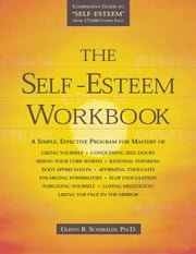 The Self-Esteem Workbook ebook by Glenn R. Schiraldi, PhD