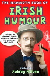 The Mammoth Book of Irish Humour ebook by Aubrey Malone