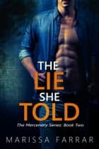 The Lie She Told ebook by Marissa Farrar