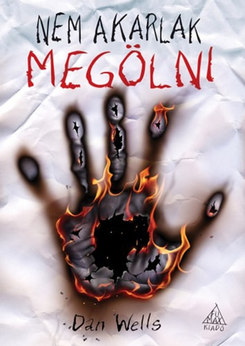 Nem akarlak megölni ebook by Dan Wells