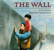 The Wall ebook by Eve Bunting,Ronald Himler
