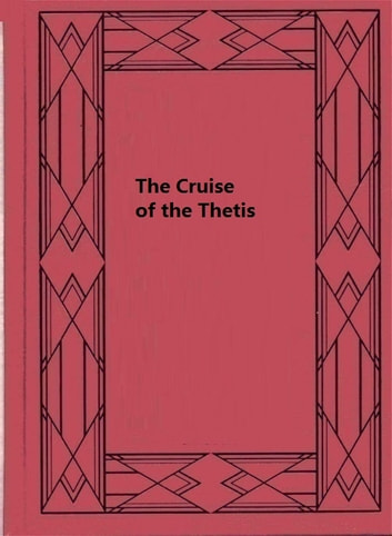 The Cruise of the Thetis ebook by Harry Collingwood