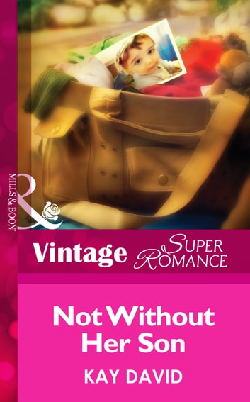 Not Without Her Son (Mills & Boon Vintage Superromance) (The Operatives, Book 1) ebook by Kay David