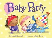 Baby Party ebook by Rebecca O'Connell, Susie Poole
