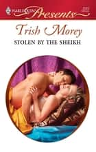Stolen by the Sheikh ebook by Trish Morey