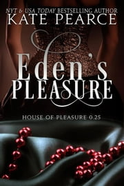 Eden's Pleasure - House of Pleasure ebook by Kate Pearce