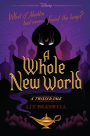 A Whole New World - A Twisted Tale ebook by Liz Braswell
