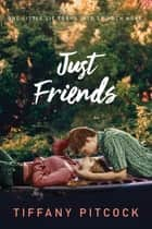 Just Friends ebooks by Tiffany Pitcock