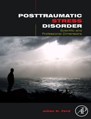 Posttraumatic Stress Disorder - Scientific and Professional Dimensions ebook by Julian D. Ford