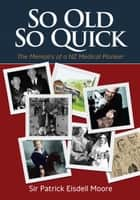 So Old So Quick ebook by Sir Patrick Eisdell Moore