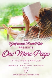 One More Page: A Fiction Sampler with Bonus Writing Advice from 17 Successful Novelists ebook by Marilyn Brant