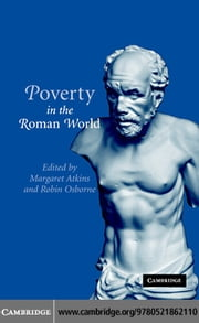 Poverty in the Roman World ebook by Atkins, Margaret