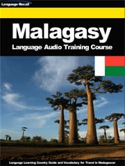 Malagasy Language Audio Training Course - Language Learning Country Guide and Vocabulary for Travel in Madagascar ebook by Kobo.Web.Store.Products.Fields.ContributorFieldViewModel