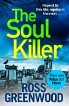 The Soul Killer - A gritty, heart-pounding crime thriller ebook by Ross Greenwood