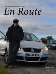 En Route - A European Adventure ebook by Martin Paul