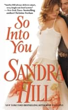 So Into You ebook by Sandra Hill