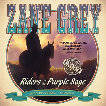 Riders of the Purple Sage - The Restored Edition audiobook by Zane Grey