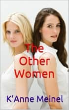 The Other Women ebook by K'Anne Meinel