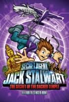 Secret Agent Jack Stalwart: Book 5: The Secret of the Sacred Temple: Cambodia ebook by Elizabeth Singer Hunt