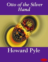 Otto of the Silver Hand ebook by Howard Pyle