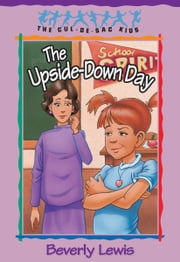 Upside-Down Day, The (Cul-de-sac Kids Book #23) ebook by Beverly Lewis